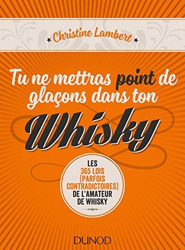 Tu ne mettras point de glaons dans ton whisky