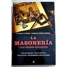 La Masoneria. Una Orden Iniciatica