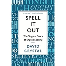 Spell it Out: The Singular Story of English Spelling (2012-01-01)