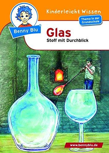 Blu-glas (Benny Blu - Glas: Stoff mit Durchblick (Benny Blu Kindersachbuch))