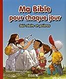 Ma Bible pour chaque jour : 365 récits et prières...