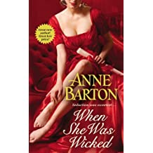 When She Was Wicked (A Honeycote Novel) by Anne Barton (2013-01-29)