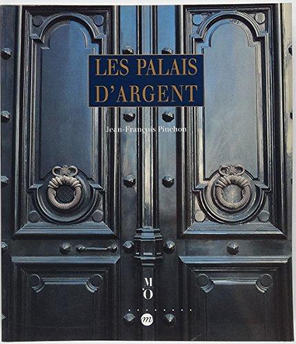 Les palais d'argent: L'architecture bancaire en France de 1850 à 1930