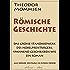 Theodor Mommsen: Römische Geschichte (Komplettausgabe mit allen Bänden) (kommentiert)