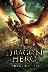 Dragon Hero: Riders of Fire, Book Two - A Dragons' Realm novel (English Edition)