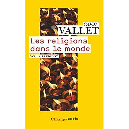 Les religions dans le monde: Nouvelle édition 2016 (Champs Essais)