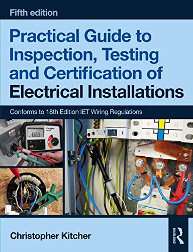Practical Guide To Inspection, Testing & Certification Of Electrical Installations, 5th Ed