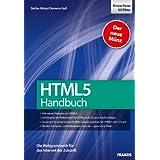 HTML 5 Handbuch - Die neuen Features von HTML5, umfangreicher Referenzteil für HTML und CSS zum Nachschlagen, anspruchsvolle Web-Layouts umsetzen, Audio- und Videodaten ohne Flash einbinden