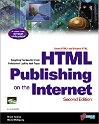 Html Publishing on the Internet: Covers Html 4 and Dynamic Html : Everything You Need to Create Professional-Looking Web Pages by Brent D. Heslop (1998-02-02)