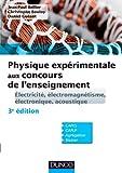 Physique expérimentale aux concours de l'enseignement - Électricité, électromagnétisme, électronique, acoustique - 3e éd.