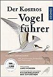 Der Kosmos Vogelführer: Alle Arten Europas, Nordafrikas und Vorderasiens - Lars Svensson