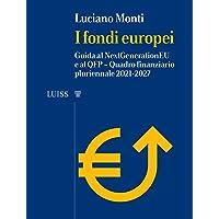 I fondi europei. Guida al NextGeneration EU e al QFP. Quadro Finanziario Pluriennale 2021-2027