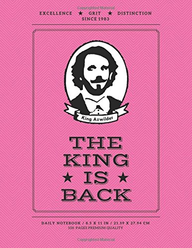 The King is Back: Premium Daily Notebook, 100 Pages, College Ruled, Rouge Pink (Large, 8.5 x 11 in)...