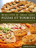 40 Recettes de Tartes Salées, Pizzas et Tourtes (La cuisine avec mon Thermomix t. 3) (French...