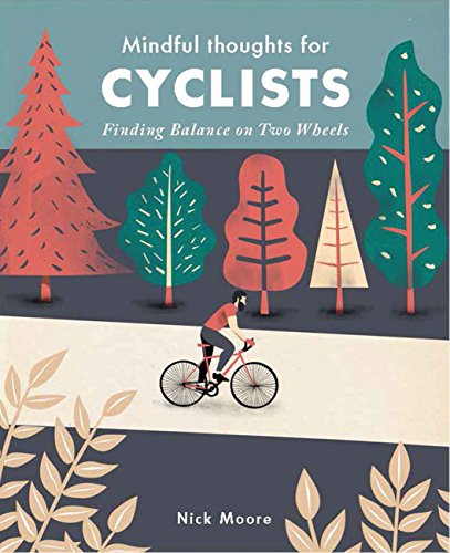 Mindful Thoughts for Cyclists: Finding Balance on two wheels (Mindfulness) por Nick Moore