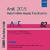 GMM-Fb. 82: AmE 2015, CD-ROMAutomotive meets Electronics, Beiträge der 6. GMM-Fachtagung 24. - 25. Februar 2015 in Dortmund. Herausgegeben von VDI-Gesellschaft Mikroelektronik, Mikro- und Feinwerktechnik