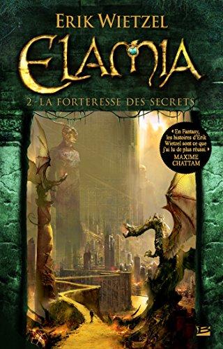 La Forteresse des Secrets: Elamia, T2