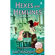 Hexes and Hemlines: A Witchcraft Mystery by Juliet Blackwell (2011-06-07)