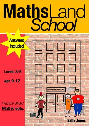 Maths Land High School (Levels 3-5, Age 9-12 years.) Practise Basic Maths Skills with Funny Frank Fraction and all the gang at Maths Land High. by Sally Jones (2009-11-01)