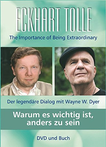 Warum es wichtig ist, anders zu sein: Der legendäre Dialog mit Wayne W. Dyer (Jetzt Ist Alles Anders)