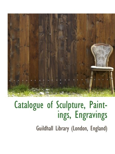 Catalogue of Sculpture, Paintings, Engravings