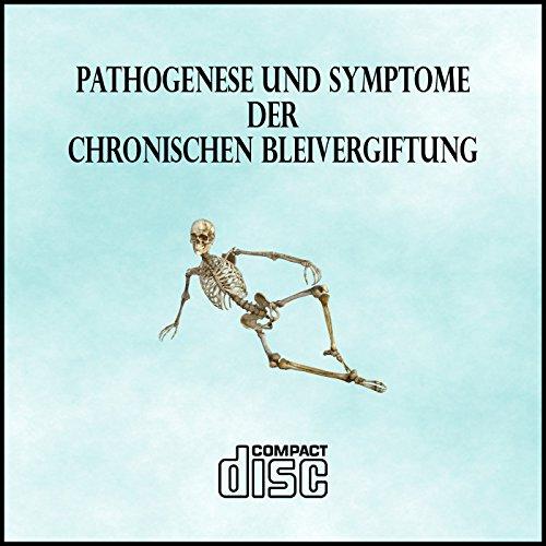Pathogenese und Symptome der chronischen Bleivergiftung als PDF auf CD