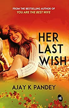 Her Last Wish by [Ajay K. Pandey]