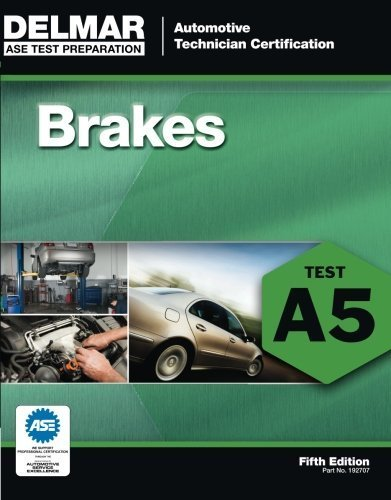 ASE Test Preparation - A5 Brakes (Delmar Learning's Ase Test Prep Series) by Delmar (2011-06-20)