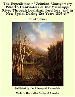 sale retailer 0b9c5 e854f The Expeditions of Zebulon Montgomery Pike To Headwaters of ...