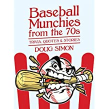 Baseball Munchies from the 70s: TRIVIA, QUOTES & STORIES (English Edition)