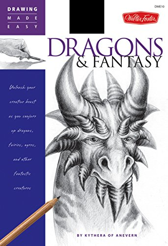 Dragons & Fantasy: Unleash Your Creative Beast as You Conjure Up Dragons, Fairies, Ogres, and Other Fantastic Creatures (Drawing Made Easy) por Kythera of Anevern