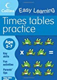 Times Tables Practice: Age 5-7 (Collins Easy Learning Age 5-7)