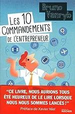 Les 10 commandements de l'entrepreneur de Bruno Vanryb