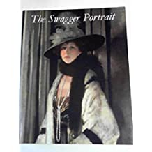 The Swagger Portrait: Grand Manner Portraiture in Britain from Van Dyck to Augustus John, 1630-1930