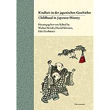Childhood in Japanese History. Concepts and Experiences / Kindheit in der japanischen Geschichte. Vorstellungen und Erfahrungen