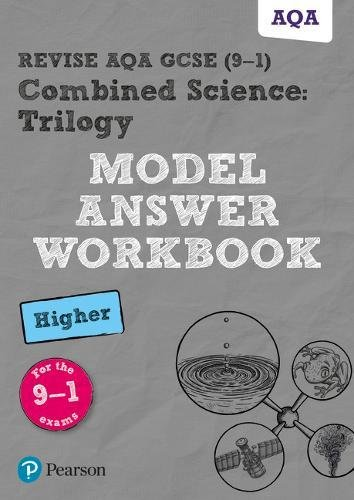 Revise AQA GCSE (9-1) Combined Science: Trilogy Model Answer Workbook Higher (Revise AQA GCSE Science 16)