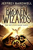 Broken Wizards (The Artifice Mage Saga Book 2)