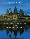 Angkor: Celestial Temples of the Khmer Empire