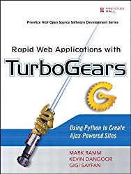 Rapid Web Applications with TurboGears: Using Python to Create Ajax-Powered Sites (Pearson Open Source Software Development Series)