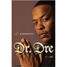 Dr. Dre : La biographie