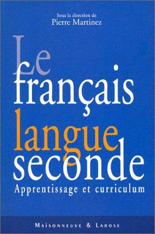 Le Français langue seconde : Apprentissage et curriculum
