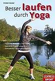 Besser laufen durch Yoga: Tipps für Warm up und Cool down, spezielle Yogaübungen, komplette Trainingseinheiten