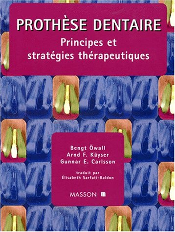 Prothese dentaire : principes et strategies therapeutiques par Bengt Owall, Gunnar E. Carlsson, Annd F. Kayser