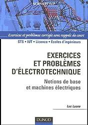 Exercices et problèmes d'électrotechnique : Notions de bases et machines électriques