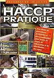 HACCP pratique. Avec fiches de procédures préétablies et personnalisables pour toutes les étapes de fabrication et de distribution des repas