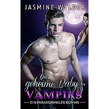 Das geheime Baby des Vampirs: Ein paranormaler Roman (Verliebt in einen Vampir 2)