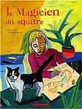 """Afficher """"Le magicien du square"""""""