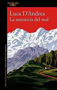 La sustancia del mal par Luca D'Andrea
