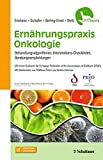 Ernährungspraxis Onkologie: Behandlungsalgorithmen, Interventions-Checklisten, Beratungsempfehlungen - griffbereit - Nicole Erickson, Nina Schaller, Anika P. Berling-Ernst, Hartmut Bertz
