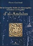 De la conquête arabe à la reconquête - Grandeur et fragilité d'al-Andalus